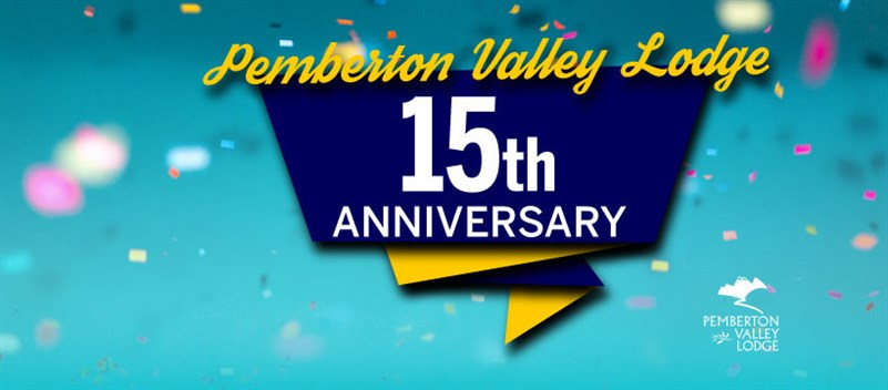 Pemberton Valley Lodge 15th Anniversary